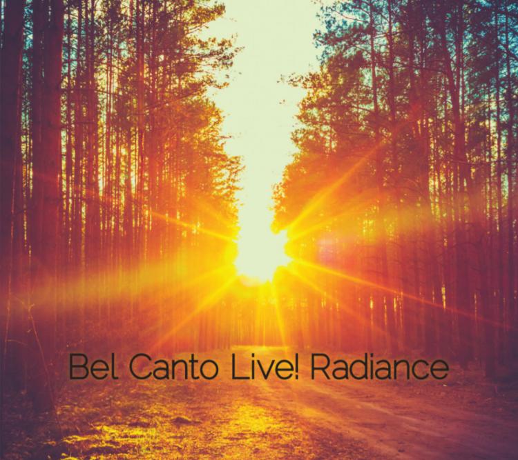 Bel Canto Live! Radiance