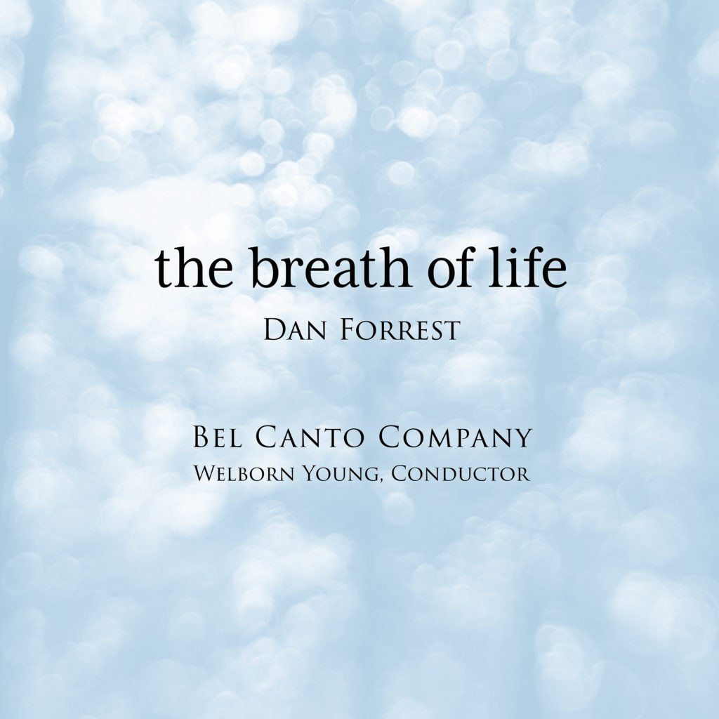 The Breath Of Life Feat Dan Forrest Bel Canto Company